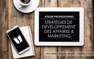 Atelier Strategies de développement des affaires & marketing