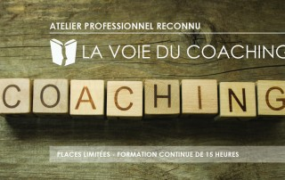 La voie du Coaching - atelier professionnel reconnu